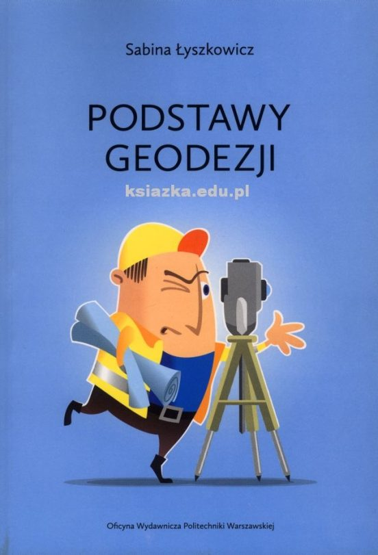 """""""Podstawy geodezji"""" - Łyszkowicz Sabina"""