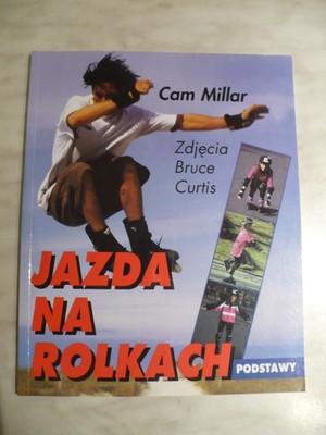 """""""Jazda na rolkach - podstawy"""" Cam Millar"""